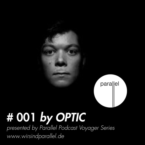 PARALLEL PODCAST #001 - Optic
