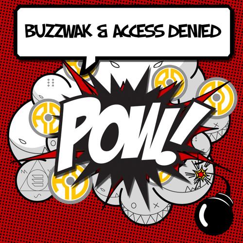 Buzzwak vs Access Denied - POW! (Buzzwak VIP)