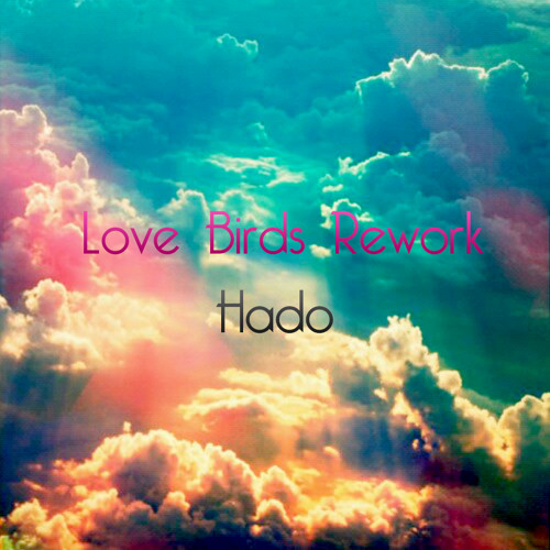 Love Birds (Hado Rework) - Moonchild