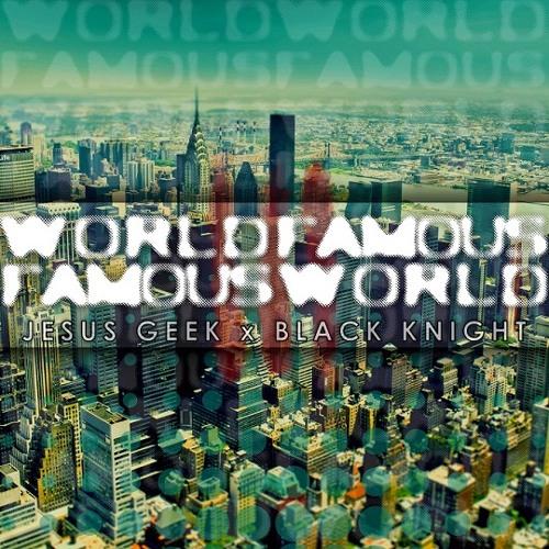 Jesus Geek - World Famous (feat. Black Knight)