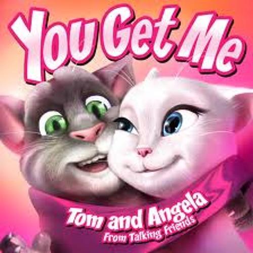 Tom and Angela- You get me
