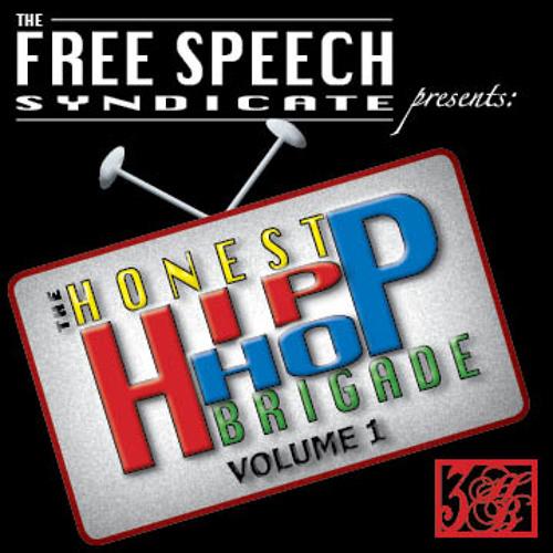 The FreeSpeech Syndicate presents: The Honest Hip-Hop Brigade Vol.1