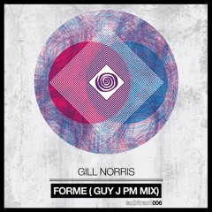Gill Norris - Forme (Guy J PM Mix) [Subtract Music]