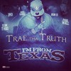Trae Tha Truth- Bitch I'm From Texas Feat. Z-Ro, Kirko Bangz, Bun B, Slim Thug & Paul Wall