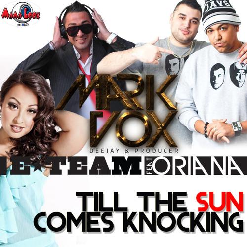 Mark Vox & E-Team feat. Oriana - Till The Sun Comes Knocking (Aleck&Sam Subway Remix)