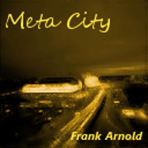 Frank Arnold   Meta City