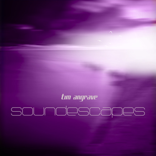 Tim Angrave - SoundEscapes (Album Promo Mix & Timelapse Video) Lemongrassmusic