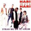 Hari Mata Hari - Ja nemam snage da te ne volim