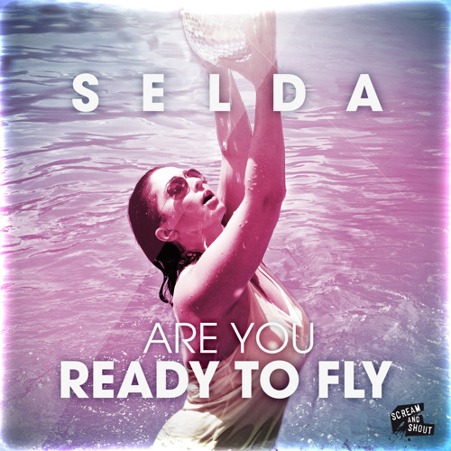 Selda - Are You Ready To Fly (Pitchbrothers Remix) [Snippet] Scream & Shout Rec.