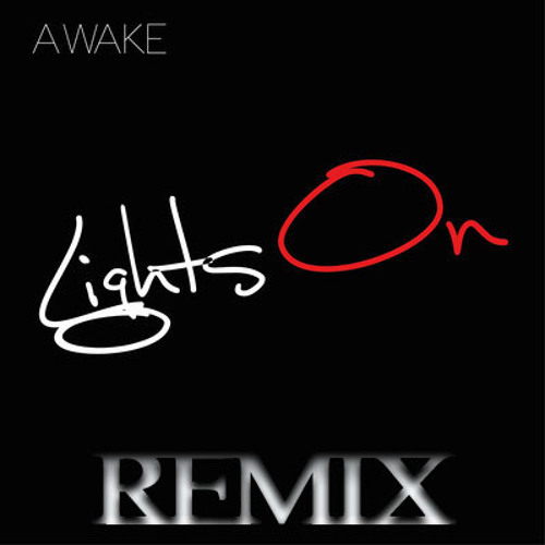 Lights On - Awake (Tostwee Remix)