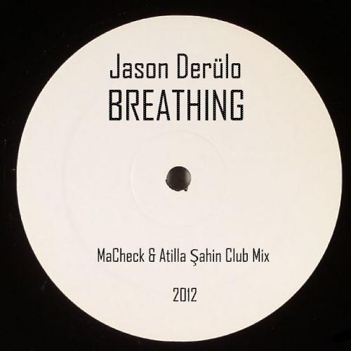 Jason Derulo - Breathing (MaCheck & Atilla Sahin Club Mix) Demo