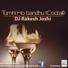 Tumhi Ho Bandhu - Cocktail ( Dj rakesh joshi)