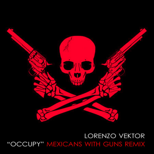 Occupy (Mexicans with Guns Remix)