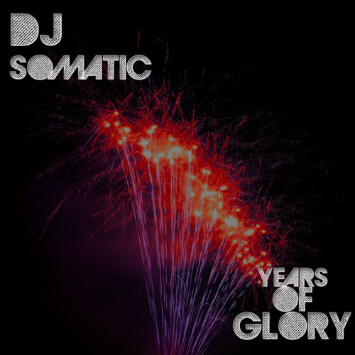 Dj Somatic - Years of Glory
