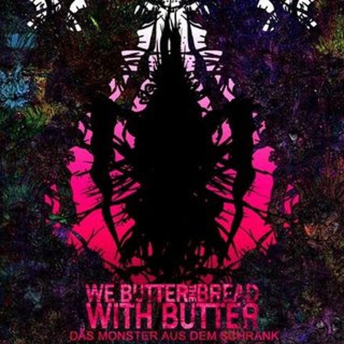 We Butter The Bread With Butter - Breekachu