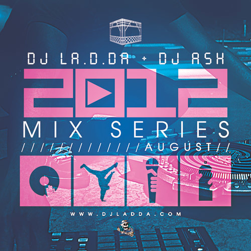 2012 Mix Series (August Edition) LA.D.DA x DJ Ash