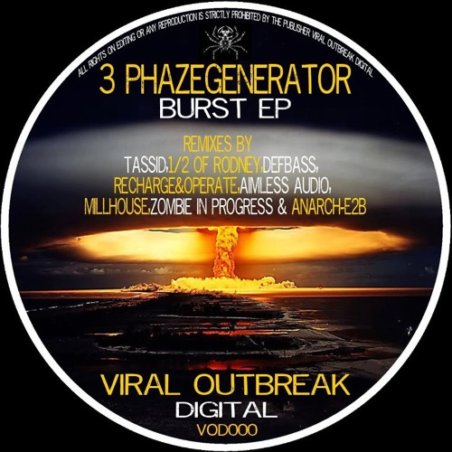 3Phazegenerator- Burst - Anarch-e2b Remix (Premaster 128kbps preveiw) Forthcoming on VOD