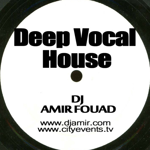 Deep Vocal House - Mixed by AMIR FOUAD