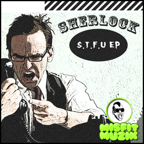 Sherlock - STFU (Original Mix) ** COMING SOON **