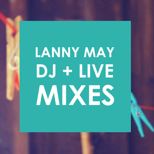 lanny may dj + live sets
