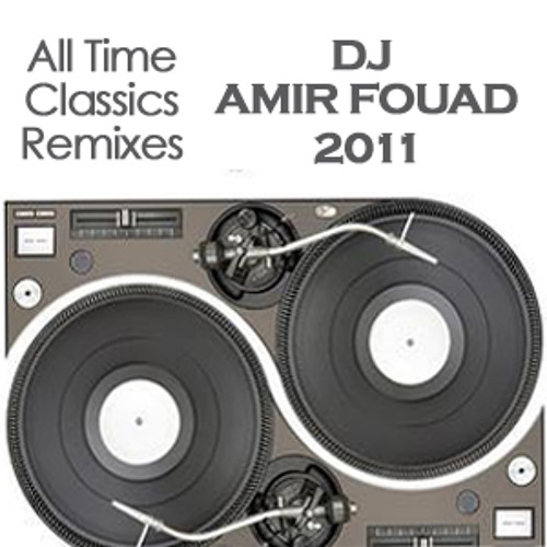 All time Classics - MIXED BY AMIR FOUAD