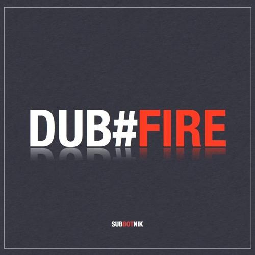 DUB#FIRE