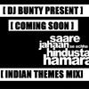 Sare jahan se acha [promo] [ indian themes mix ]