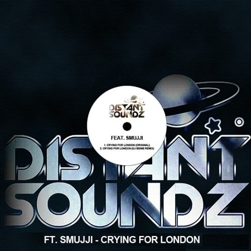Distant Soundz Feat. Smujji - Crying For London (Original Mix)  Preview