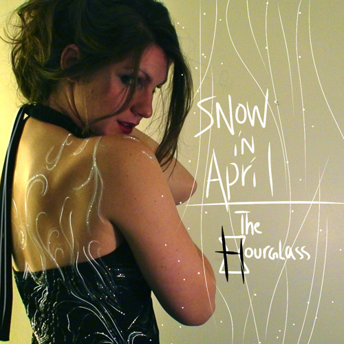 Snow in April (The Hourglass)