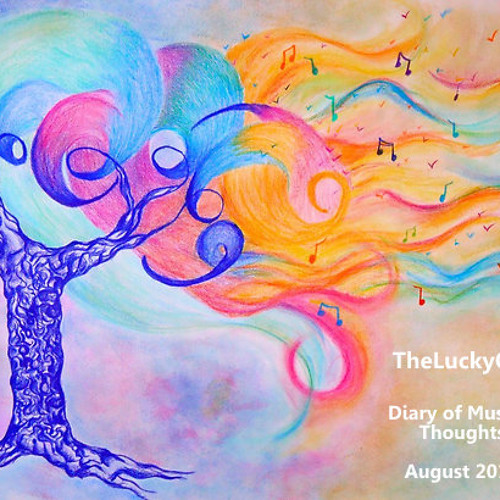 TheLuckyOne - Diary of Musical Thoughts - August 2012