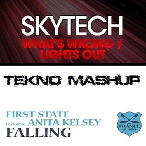 Skytech vs First State feat. Anita Kelsey - What's Wrong Falling (Tekno Mashup)