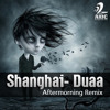 Shanghai- Duaa ( Aftermorning Mix )