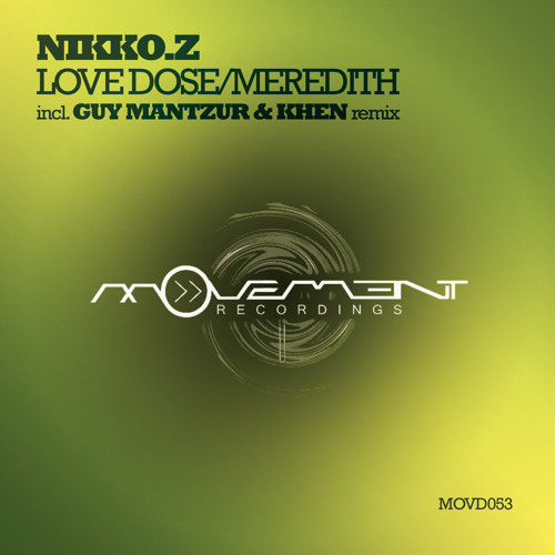 Nikko Z - Love Dose (Guy Mantzur & Khen remix) -  Preview