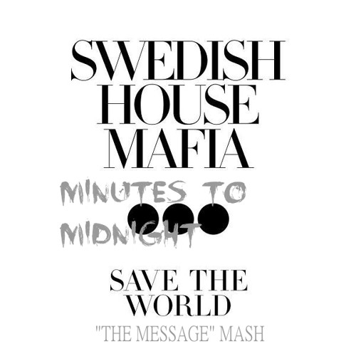 Swedish House Mafia vs. Carl Louis & Martin Danielle - Save The World (Minutes To Midnight Mash Up)