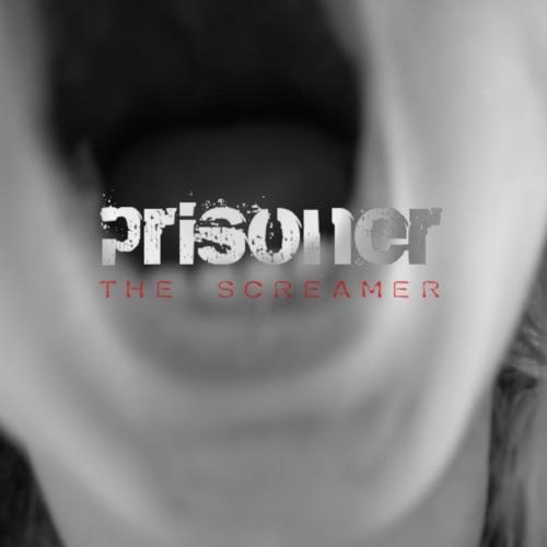Prisoner - The Screamer
