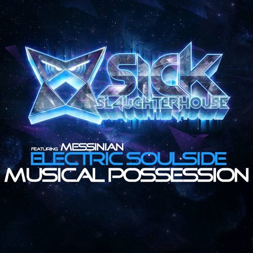 Electric Soulside feat. Messinian - Musical Possession (Original Mix) (SICK SLAUGHTERHOUSE) PREVIEW