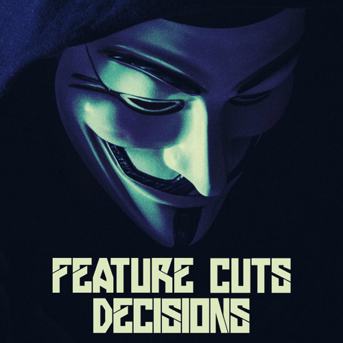 Feature Cuts - Decisions
