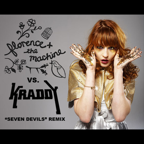 "Kraddy vs. Florence & The Machine - ""Seven Devils"" Remix"