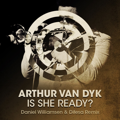 Arthur van Dyk - Is She Ready (Daniel Williamsen & Difesa Remix)