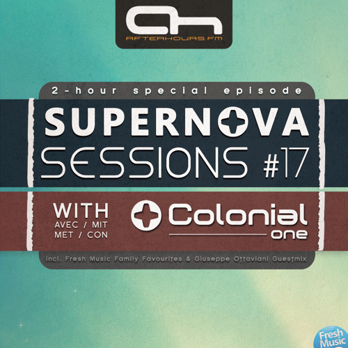 Colonial One - Supernova Sessions #17 - 2-hour special episode (12 August 2012 - Afterhours.FM)