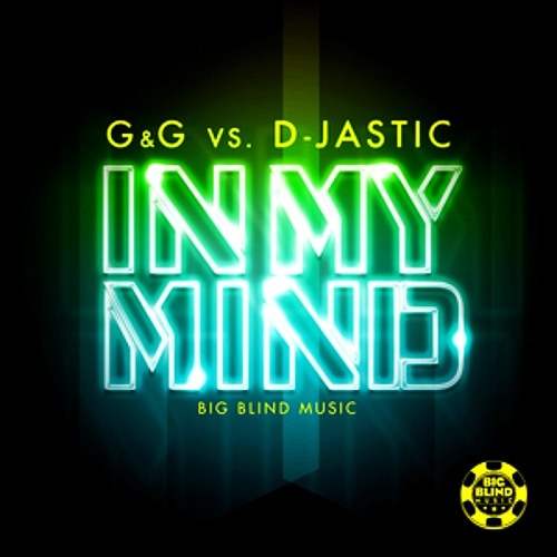 G & G Vs. D-Jastic - In My Mind (D-Jastic Remix) Preview