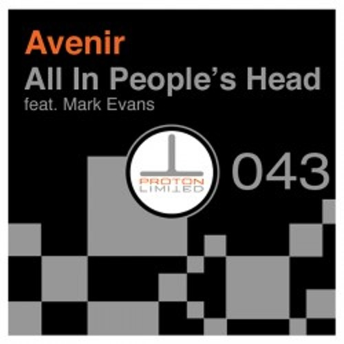 Avenir • All In People's Head [feat.Marc Evans] [Proton Limited]