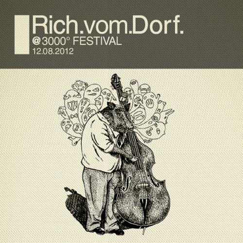 Rich Vom Dorf - @ 3000° FESTIVAL 2012