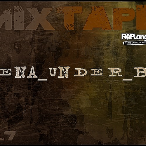 "RAPLongaVida MixTape ""Cena_Under_BR"" Vol.7"