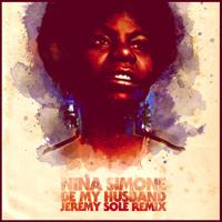 Nina Simone - Be My Husband (Jeremy Sole Remix)