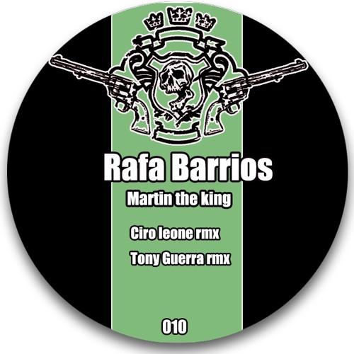 Rafa Barrios - Martin The King (Tony Guerra Remix) @ LOS BANDIDOS RECORDS (Out Now)