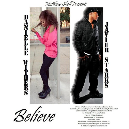 Danielle Withers & Javier Starks - Believe (Prod. by MTS & Thomas Morris feat. Devin Spear on Gtr.)