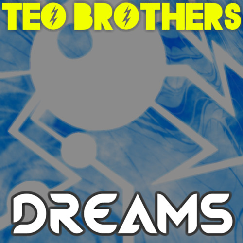 Teo Brothers - Dreams (Sample) || OUT NOW