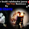 Er beshi valobasha jaena..(.hip hop.)Remix.by DJ Cherry