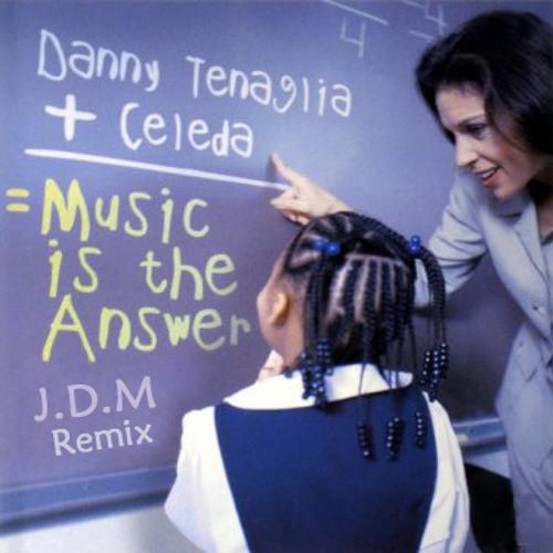 Danny Tenaglia Ft. Celeda - Music Is The Answer (J.D.M Remix)